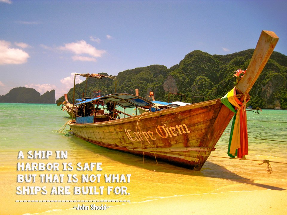 John Shedd Travel Quote Travel Quotes for the Wandering Souls